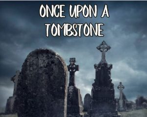 Once Upon A Tomb