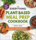 The Everything Plant-Based Mean Prep Cookbook